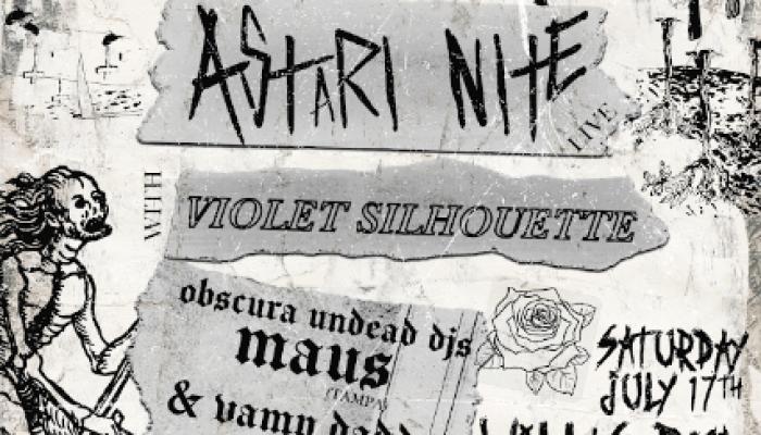 ASTARI NITE, Violet Silhouette, Obscura Undead DJs: Maus (TAMP) & Vamp Daddy